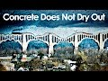 Concrete Does Not Dry Out