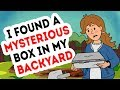 I Found A Mysterious Box In My Backyard And It Changed My Life