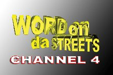 Word on Da Streets (USA); Free TV from all over the world